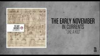 The Early November - Like A Kid