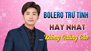 CAO HOÀNG NGHI - NHẠC TRỮ TÌNH, BOLERO HAY NHẤT 2020 KHÔNG QUẢNG CÁO