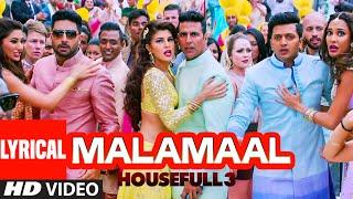 MALAMAAL Full Song with Lyrics | HOUSEFULL 3 | T-SERIES