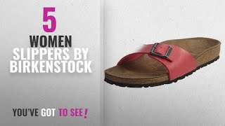 63e50211e7a8 Top 5 Birkenstock Women Slippers  2018   Birkenstock Women s BIRK-239473  Madrid Briko