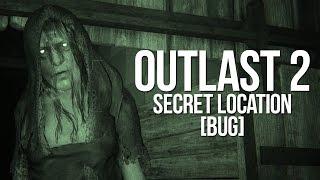 OUTLAST 2 SECRET LOCATION [GLITCH]