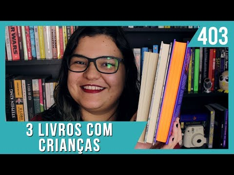 3 LIVROS COM CRIANÇAS PROTAGONISTAS | Bruna Miranda #403