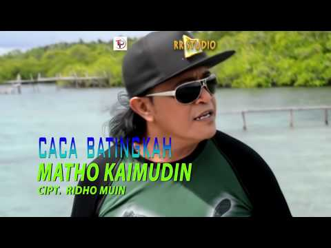 CACA BATINGKAH - MATHO KAIMUDI ( OFFICIAL HD 2018 ) KARAOKE LAGU AMBON TERBARU 2018 Mp3