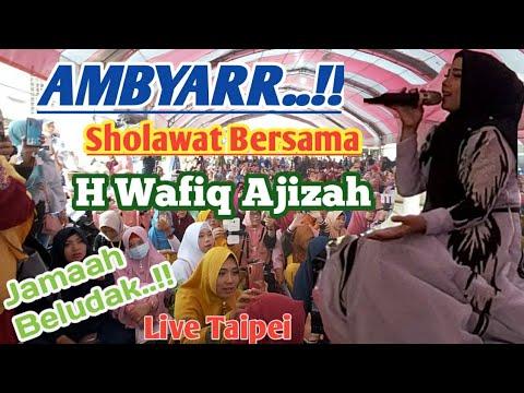 AMBYARR..!! Sholawat Bersama H Wafiq Ajizah | Jamaah Beludak | Live Taipei