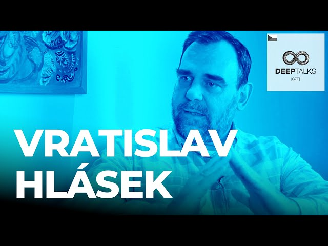 DEEP TALKS 79: Vratislav Hlásek – Párový terapeut a odborník na výchovu a partnerské vztahy