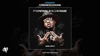 Euro Gotit - 15AE ft. Bri Blase [Foreign Exchange]