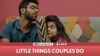 FilterCopy | Little Things Couples Do | Mithila Palkar & Dhruv Sehgal | Valentine's Day | Kholo.pk