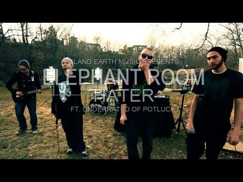 "Elephant Room-""Hater"" ft. UnderRated of Potluck"