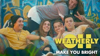 Oh, Weatherly - Make You Bright (Official Music Video)