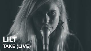 Lilt - Take (Pile TV Live Sessions)