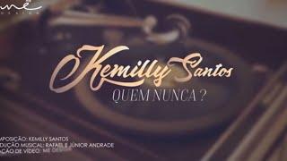 Quem Nunca   Kemilly Santos   Lyric Video