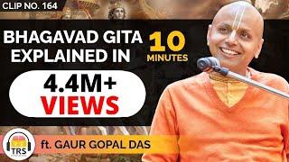 Bhagavad Gita Explained In 10 Minutes ft. @Gaur Gopal Das | TheRanveerShow Clips