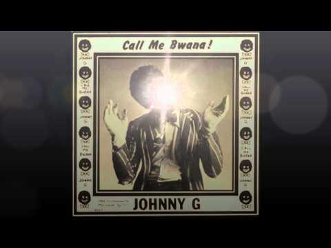 Johnny G Call Me Bwana