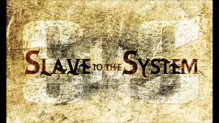 Slave To The System - Disinfected w/lyrics