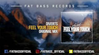 Diverts - Feel Your Touch (Original Mix)