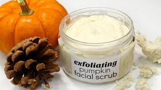 Pumpkin Facial Scrub - DIY Exfoliating Face Scrub