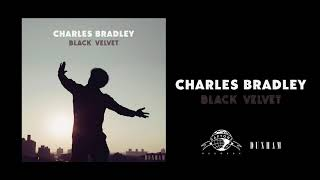 Charles Bradley   Can't Fight The Feeling (Official Audio)