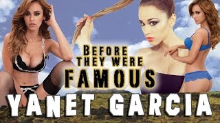 YANET GARCIA -  Before They Were Famous