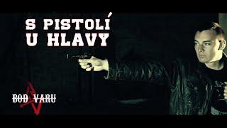Video Bod Varu - S pistolí u hlavy (oficiální video)