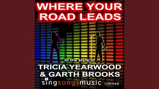 Where Your Road Leads (In the style of Trisha Yearwood & Garth Brooks)