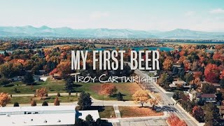 Troy Cartwright My First Beer