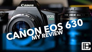 My Review Of The Canon EOS 630