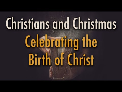 BIBLE STUDY: Should Christians Celebrate Christmas?
