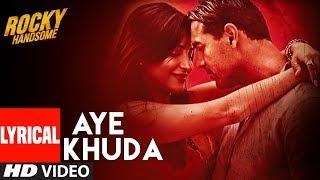 AYE KHUDA (Duet) Lyrical Video Song   ROCKY   - YouTube