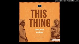 This Thing   Frankie Walter Ft. Ric Hassani