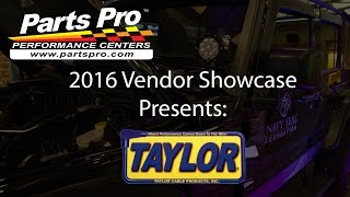 2016 Parts Pro™ Vendor Showcase presents: Taylor Cable