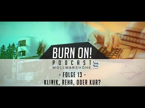 Burn On! Folge 13 – Klinik, Reha oder Kur?