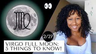 Full Moon February 27th! 5 Things to Know 🔮♍️🌖