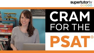How to Cram for the PSAT®: Last-minute tips, tricks, and strategies for National Merit Scholars