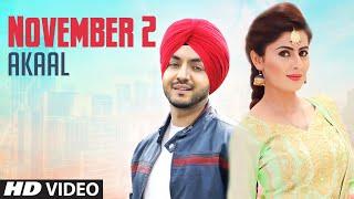 November 2 ( Official Video ) | Akaal | New Punjabi Songs