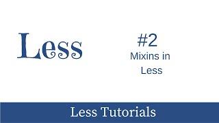 LESS - CSS Preprocessor Tutorial #2 - Mixins