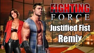 Fighing Force - Justified Fist Remix