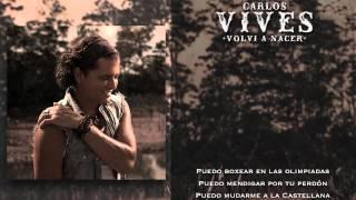 Carlos Vives - Volvi a Nacer - (Canal Oficial) Compralo en iTunes