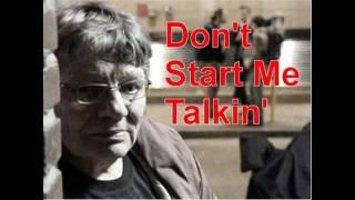 Don't start me talkin' - Dan James