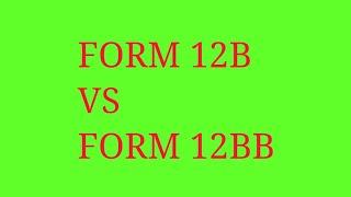 FORM 12B VS FORM 12BB