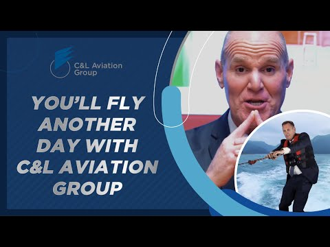 You'll Fly Another Day with C&L Aviation Group