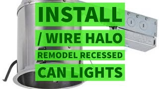 Install - Wire Halo Light Remodel Recessed Can DIY