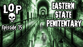 Haunted: The Eastern State Penitentiary - Lights Out Podcast #15