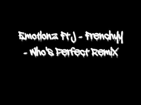 Emotionz feat J-Frenchyy - Who's Perfect (Remix)