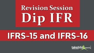 Revision Session DipIFR (IFRS -15 AND IFRS -16 ) Takshila Learning by ACCA Amit Kumar