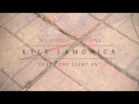 "The Porch Sessions :: Kyle LaMonica ""Leave the Light On"" :: 20/30north Studios"