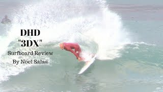 "DHD ""3DX"" Surfboard Review by Noel Salas Ep. 59"