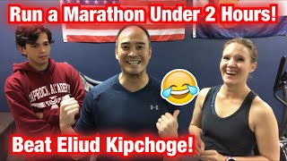 How to Run A Marathon Under 2 Hours! Eliud Kipchoge Challenge! | Dr K & Dr Wil