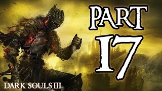 ► Dark Souls 3 | #17 | Pontiff Sulyvahn! | CZ Lets Play / Gameplay [1080p] [PC]