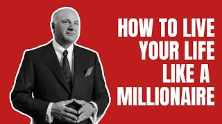 The SECRET To Living A MILLIONAIRE LIFESTYLE Explained!|Kevin O'Leary