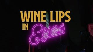 "Wine Lips – ""Eyes"""